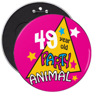 (Change the Age) Party Animal 6 Inch Round Button
