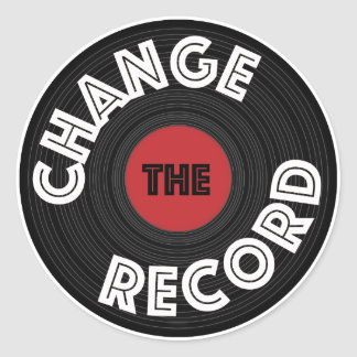 Change the Record! Classic Round Sticker