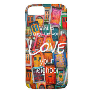 Change the World Love Modern Unique Doors iPhone 8/7 Case