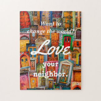 Change the World Love Your Neighbor Unique Doors Jigsaw Puzzle