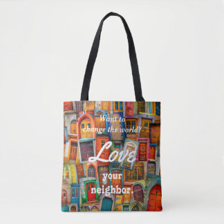 Change the World Love Your Neighbor Unique Doors Tote Bag