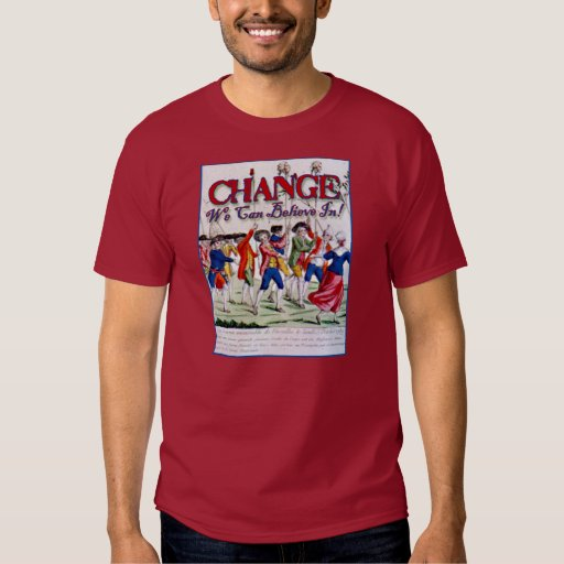 Change We Can Believe In........Like Robespierre Shirts