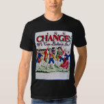 Change We Can Believe In........Like Robespierre Tee Shirt