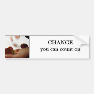 Change you can count on. bumper sticker