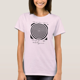 Change Your Mind, Change Your Life With Hypnosis T-Shirt