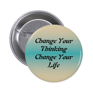 Change Your Thinking Change Your Life 2 Inch Round Button