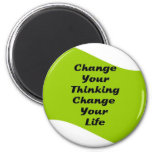 Change Your Thinking Change Your Life 2 Inch Round Magnet