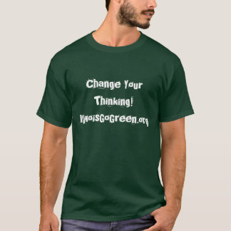 Change Your Thinking!IllinoisGoGreen.org T-Shirt