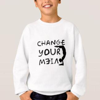 Change Your View(2) Sweatshirt