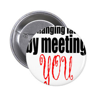 changing fate meeting you flirting technique prom 2 inch round button