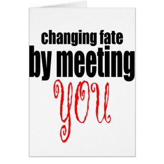 changing fate meeting you flirting technique prom card