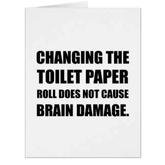 Changing Toilet Paper Roll Brain Damage Card