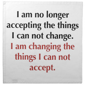 Changing What I Can Not Accept Napkin