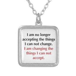 Changing What I Can Not Accept Silver Plated Necklace