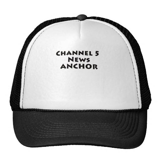 Channel 5 News Anchor Trucker Hats