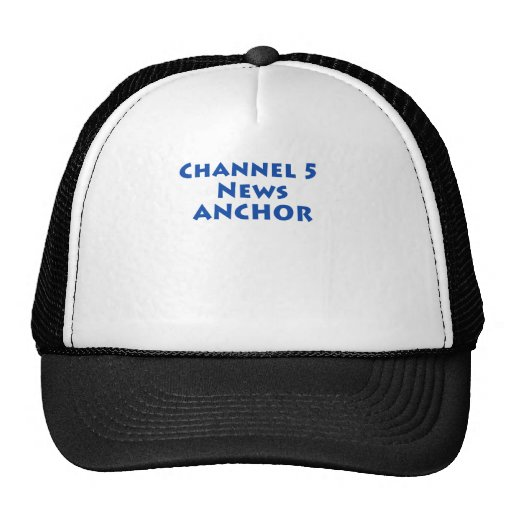 Channel 5 News Anchor Hat