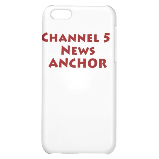 Channel 5 News Anchor Case For iPhone 5C