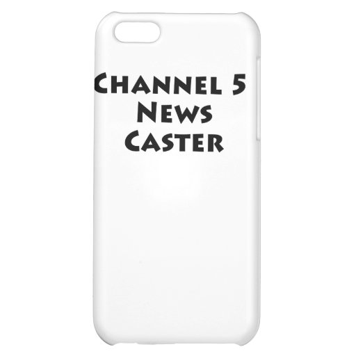 Channel 5 News Caster Case For iPhone 5C