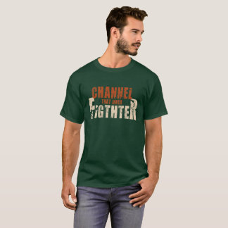 Channel That Inner Fighter T-Shirt
