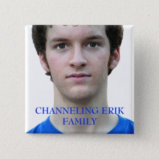 Channeling Erik Family Button