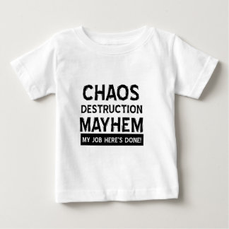 Chaos destruction mayhem baby T-Shirt