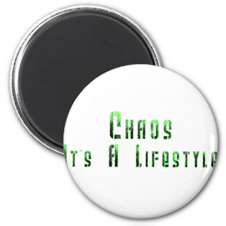Chaos: It's a Lifestyle 2 Inch Round Magnet