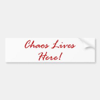 Chaos Lives Here! Bumper Sticker