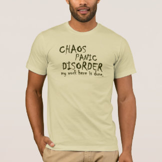 Chaos Panic Disorder Tee