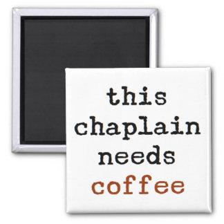 chaplain needs coffee magnet