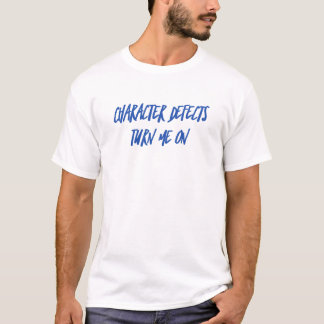 Character Defects Recovery Sober Drunk T-Shirt