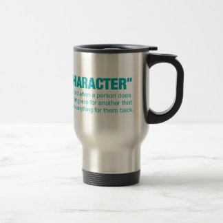 character -doing something nice for someone that.. 15 oz stainless steel travel mug