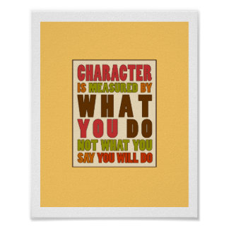 Character is Measured by Action Quote Poster