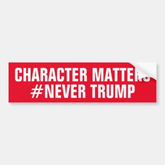 CHARACTER MATTERS NEVER TRUMP BUMPER STICKER