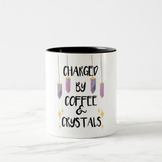 Charged by coffee & crystals Two-Tone coffee mug
