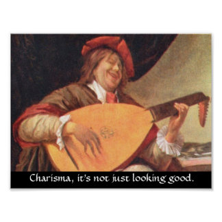 Charisma, it's not just looking good poster