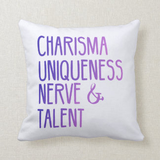 Charisma Uniqueness Nerve and Talent Pillow