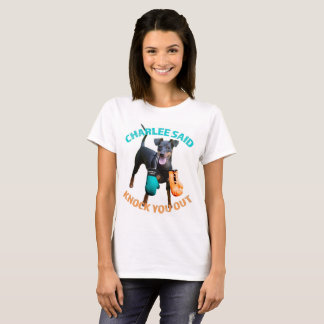 Charlee Said Knock You Out Leukemia Ovarian Cancer T-Shirt
