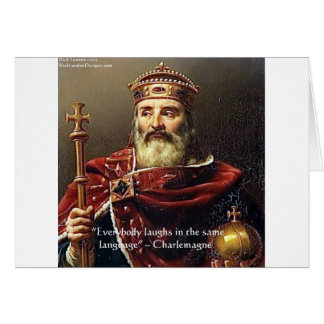 "Charlemagne ""Laughter Language"" Quote Gifts & Tees Card"