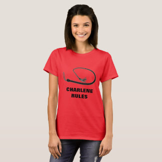 CHARLENE RULES T-Shirt
