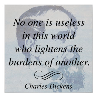 Charles Dickens on Helping Others Quote Poster