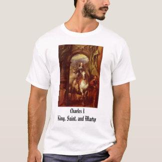 Charles I, Charles I King, Saint, and Martyr T-Shirt