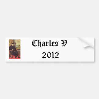 Charles V 2012 Bumper Sticker