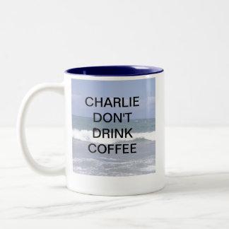 CHARLIE DONT DRINK COFFEE Two-Tone COFFEE MUG