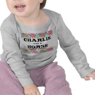 Charlie Horse Was a Party Animal Tshirts