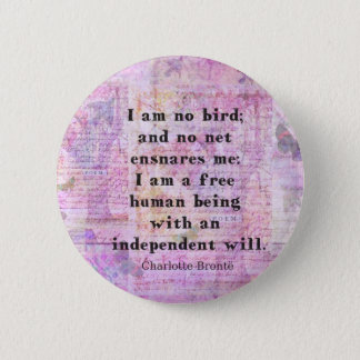 Charlotte Bronte quote about independence 2 Inch Round Button