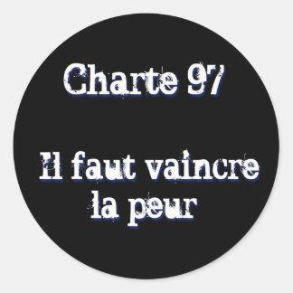 Charte 97 : « Il faut vaincre la peur » Round Sticker