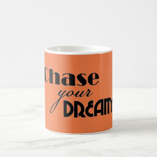 Chase Your Dream Coffee Mug