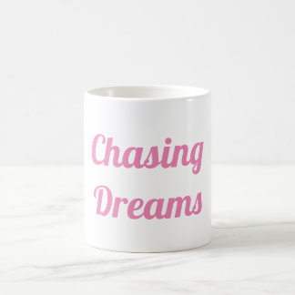Chasing Dreams Coffee Mug