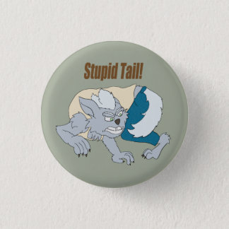 Chasing Tail 1 Inch Round Button