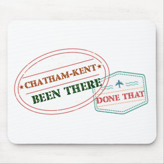Chatham-Kent Been there done that Mouse Pad